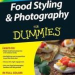 Alison Parks-Whitfield Alison Parks-Whitfield Food Styling and Photography For Dummies