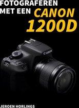Jeroen Horlings Fotograferen met... - Fotograferen met een Canon 1200D
