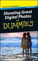 Mark Justice Hinton Barbara Obermeier Shooting Great Digital Photos For Dummies, Pocket Edition