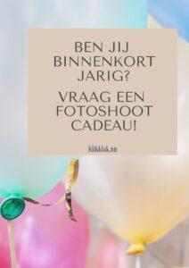 Ben jij binnenkort jarig? Vraag een fotoshoot cadeaubon!