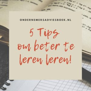 5 tips om beter te leren leren