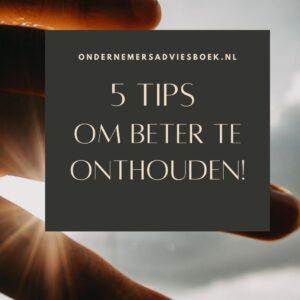 5 tips om beter te onthouden