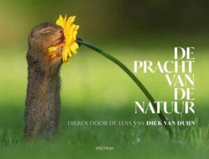 De pracht van de natuur Dieren door de lens van Dick van Duijn
