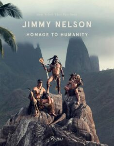 Jimmy Nelson Homage to Humanity